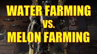 Fallout 4 Gameplay - Purified Water Farming vs. Melon Farming - How to Make Big Money!