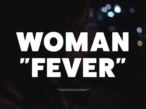 WOMAN - Fever  (official video)