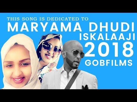 ISKALAAJI (MARYAMA DHUDI) SOMALI MUSIC l HD l 2018