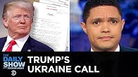 Trump's Ukraine Call Released | The Daily Show