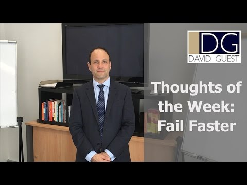 Thoughts of the Week: Why You Need to Fail Faster