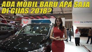 Ada Mobil Baru Apa Saja Di GIIAS 2018? | GridOto