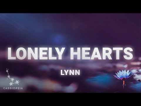 Lynn - Lonely Hearts (Lyrics)