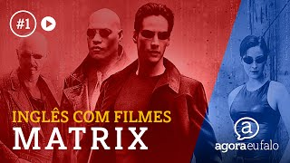 Aprender Inglês Com Filmes - Matrix