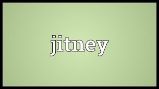 Jitney Meaning