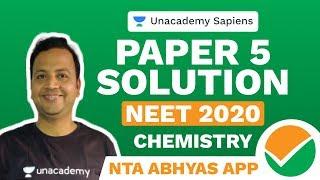 NTA Abhyas App   Paper 5 Solution   Chemistry   NEET 2020   Shashi Prakash   Unacademy Sapiens