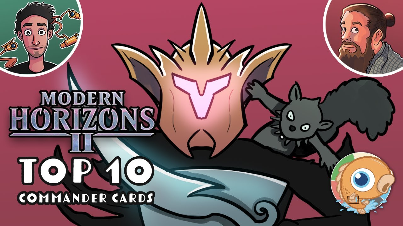 Modern Horizons 2: Top 10 Commander Cards