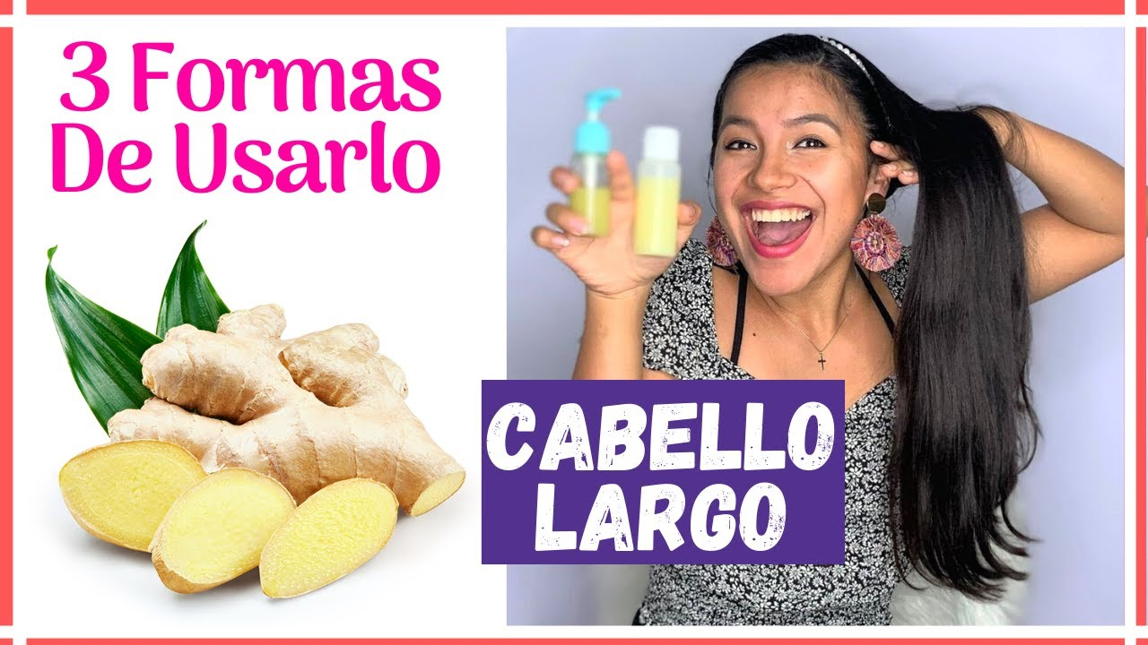 Jengibre Para Crecer El Cabello 3 Formas Diferentes Youtube