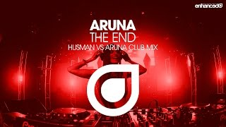 Aruna - The End (Husman Vs. Aruna Club Mix) [OUT NOW]