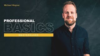 Michael Wagner - Professional Basics Masterclass