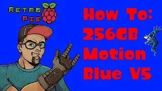 256GB MOTION BLUE RETROPIE PROJECT - HOW TO