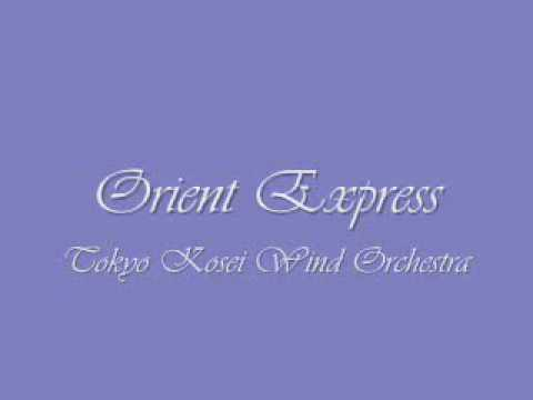 Orient Express.Tokyo Kosei Wind Orchestra.