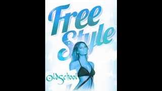 FREESTYLE / OldSchool Freestyle Mix