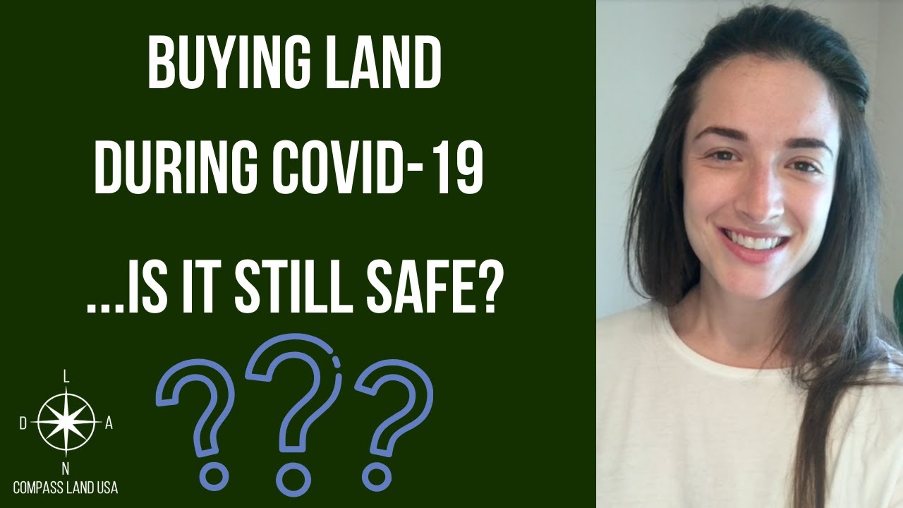 Buying Land During COVID-19 - Is It Still Safe?