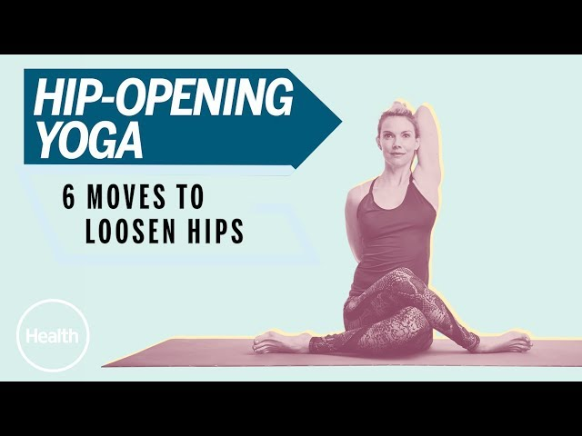 Hip Opening Yoga: 6 Moves To Loosen Hips | Health