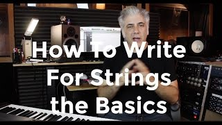 How To Write and Arrange For Strings The Basics