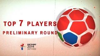 Top 7 Players Preliminary Round | EHF EURO 2014