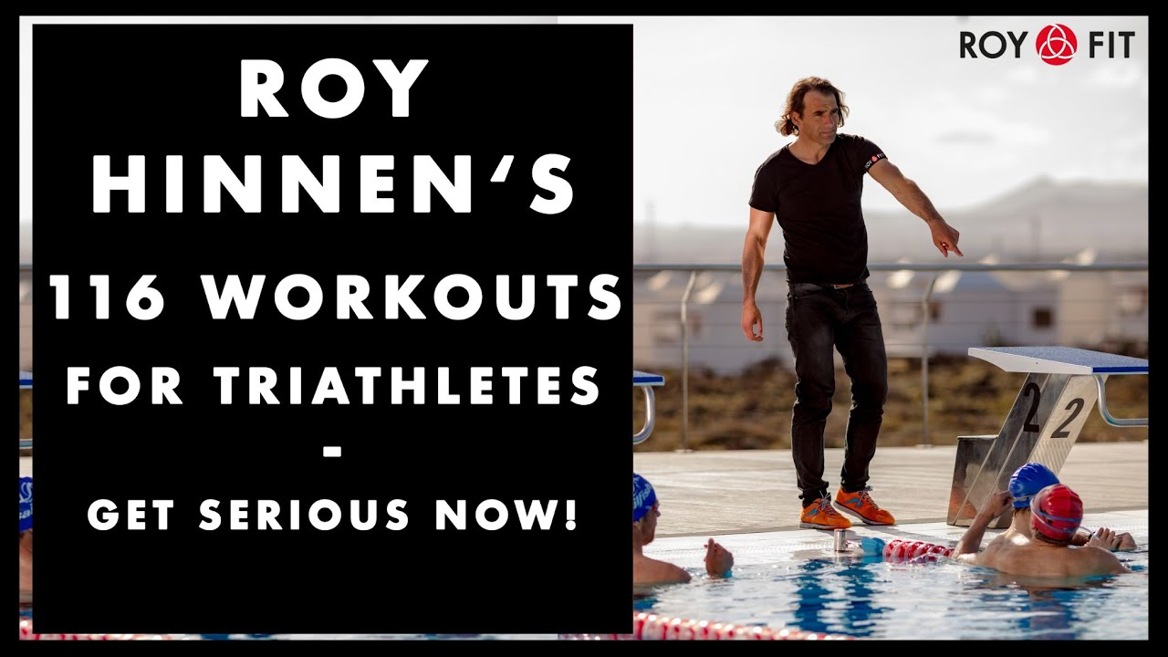 Roy Hinnen's 116 Workouts for Triathletes - get serious now!