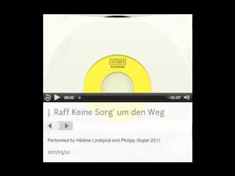 J. Raff Keine Sorg' um den Weg / Don't worry about the way