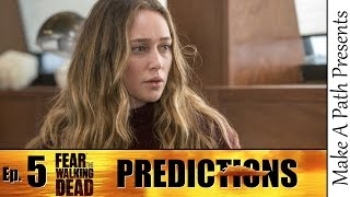 Fear The Walking Dead Season 2 Episode 5 Trailer Breakdown & Predictions