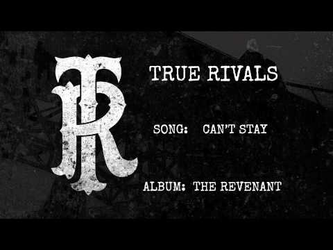 Can't Stay by True Rivals