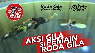 Roda Gila (Crazy wheels)