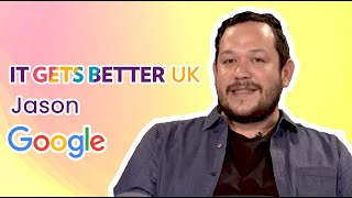 It Gets Better UK - Jason (Google)