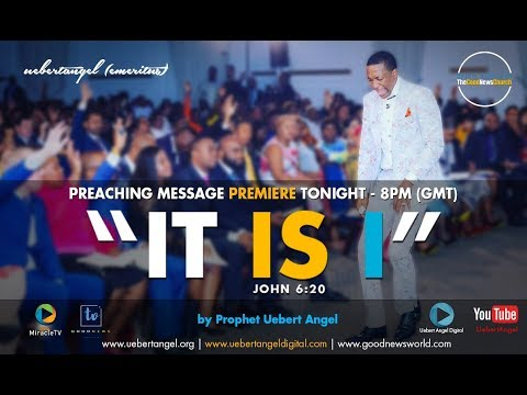 Uebert Angel - IT IS I - Part 1 (Full Message)