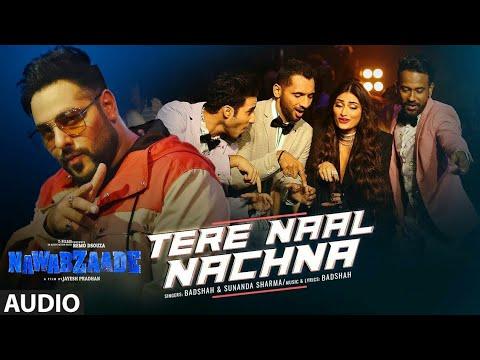 Download Lagu  Nawabzaade: TERE NAAL NACHNA Song Feat. Athiya Shetty   Badshah, Sunanda S   Raghav Punit Dharmesh Mp3 Free