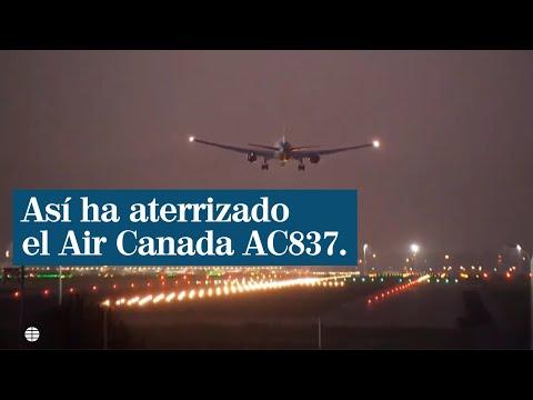 Barajas Air Canada: Así ha sido el aterrizaje del avión