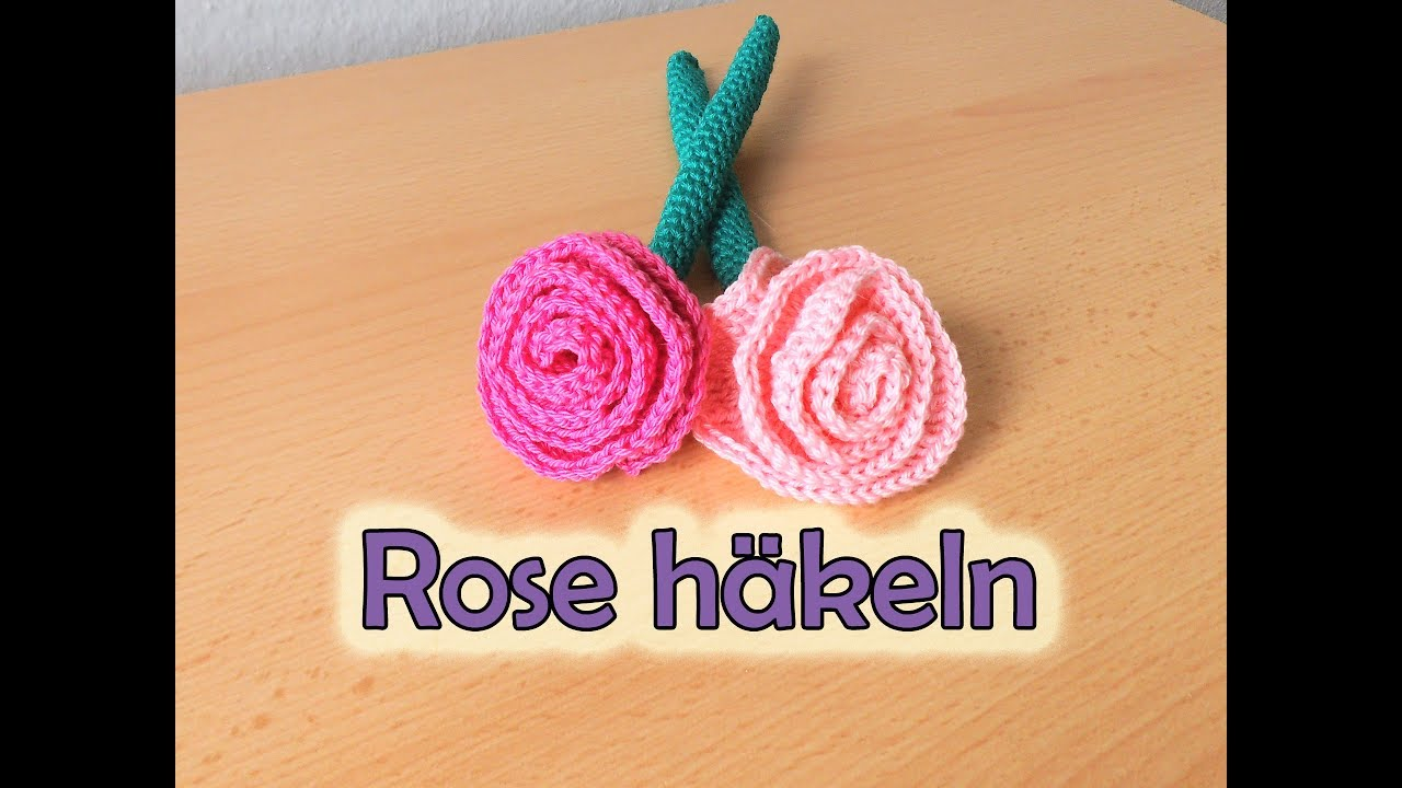 Super Einfache Rose Häkeln Romy Fischer Häkelanleitung Youtube