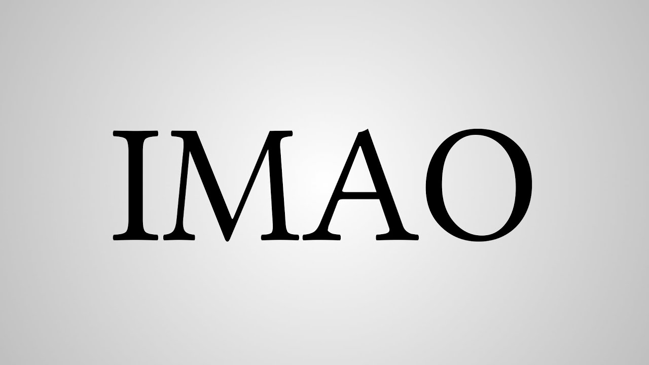 what does imao stand for youtube