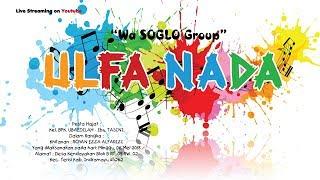 "LIVE STREAMING ! ULFA NADA ""SOGLO GROUP"". KENDAYAKAN, 6 MEI 2018 #TERAP BENGI"