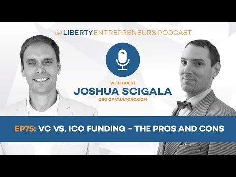 EP75: VC vs ICO Funding -  The Pros and Cons with Vaultoro CEO Joshua Scigala