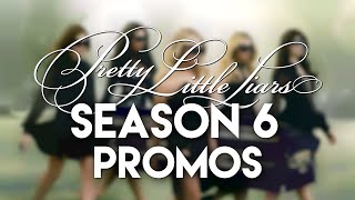 Pretty Little Liars - All Season 6 Promos