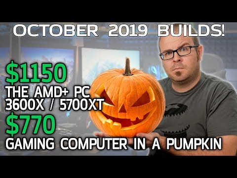 $1150 AMD+ Gaming PC & the Jack-o-Lantern System  - Oct 2019 Builds!