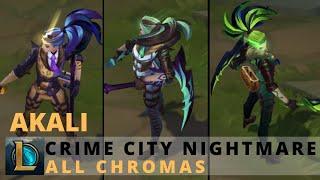 Crime City Nightmare Akali All Chromas - League of Legends