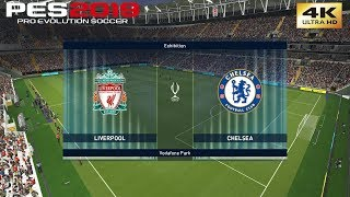 PES 2019 (PC) Liverpool vs Chelsea | UEFA SUPER CUP | 14/08/2019 | 4K 60 FPS