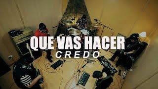 CREDO - Que vas a hacer (Session Studio)