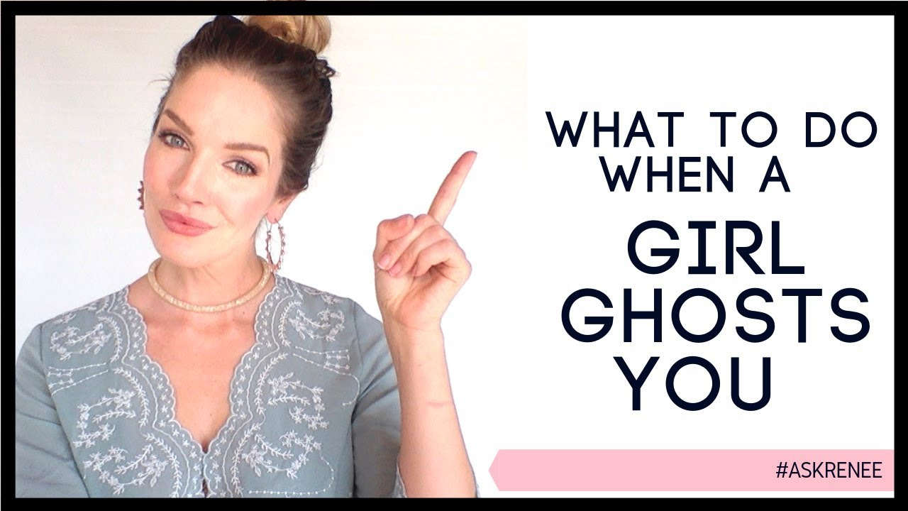 What to do if a girl ghosts you | She ghosted you #askRenee