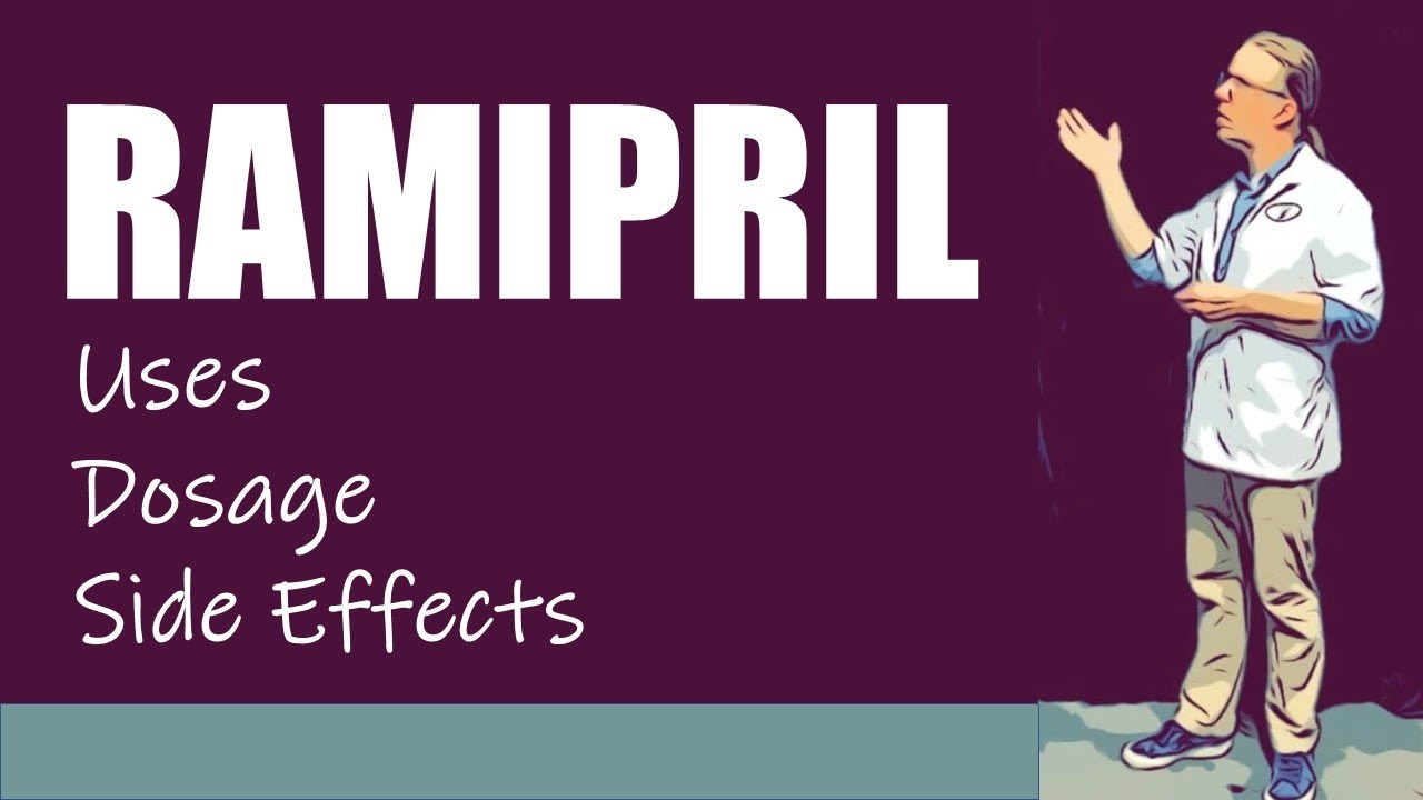 Ramipril Uses Dosage and Side Effects - YouTube