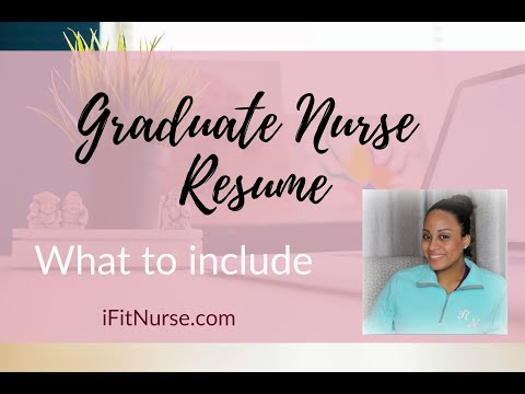 What To Include In A New Graduate Nurse Resume