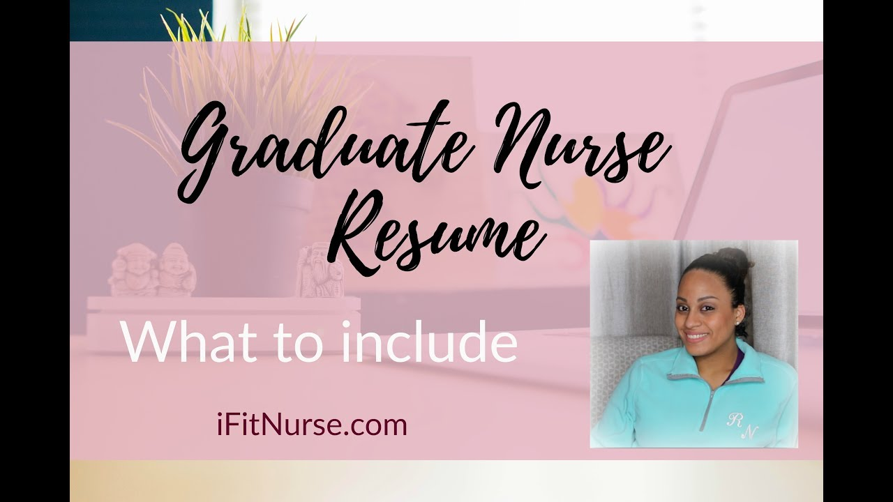 what to include in a new graduate nurse resume youtube