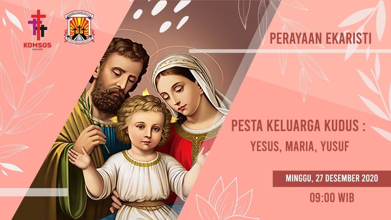 Pesta Keluarga Kudus 27 Desember 2020 Paroki Lubang Buaya Youtube