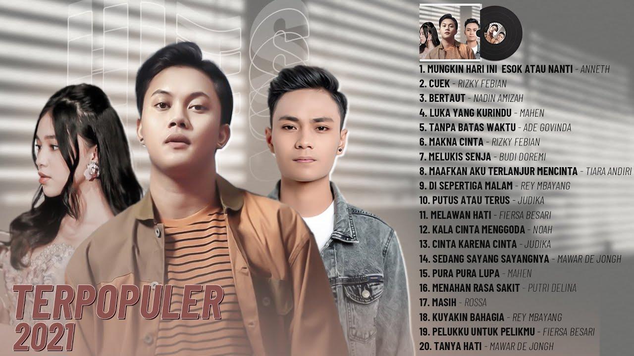 Download TOP Lagu Galau 2021 - Lagu POP Indonesia Terbaru & Terpopuler 2021 || Rizky Febian, Mahen, Anneth