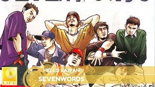 Sevenwords- Hello Kawan (Official Audio)