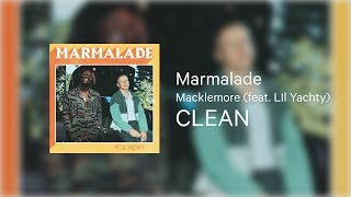 Marmalade CLEAN Macklemore Feat Lil Yachty