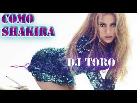 N fasis   Como Shakira FT DJ TORO FLOW 2017