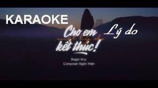 (Karaoke) Cho Em Một Lý Do Kết Thúc - N Ly (Beat Gốc)