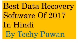 Best Data Recovery Software   In Hindi. सर्वश्रेष्ठ Data Recover सॉफ्टवेयर